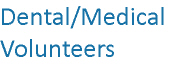 Dental - Medical Volunteers